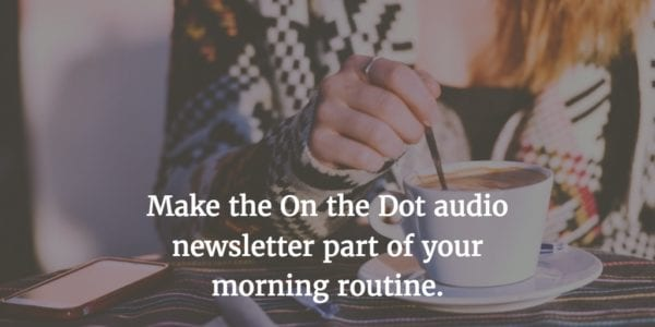 Get Inspired (Fast!) With On the Dot Newsletter