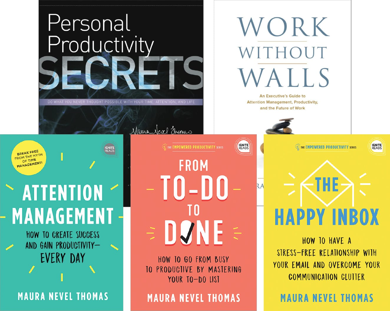Attention Management, From To-Do to Done, and The Happy Inbox, Personal Productivity Secrets, Work Without Walls books by Maura Thomas
